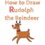 How to Draw Rudolph the Reindeer