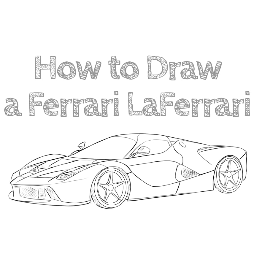 How To Draw A Ferrari Laferrari How To Draw Easy