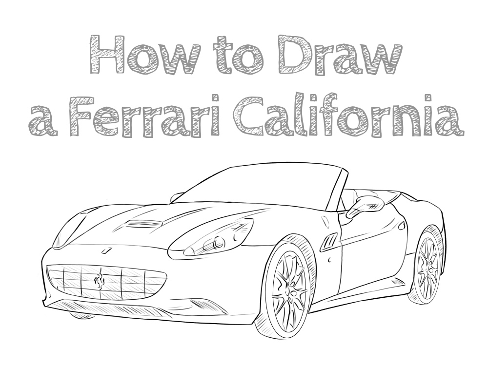 How To Draw A Ferrari California How To Draw Easy