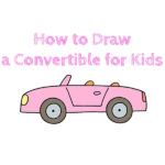 How to Draw a Convertible Car for Kids