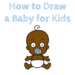How to Draw a Baby for Kids