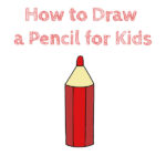 How to Draw a Pencil for Kids